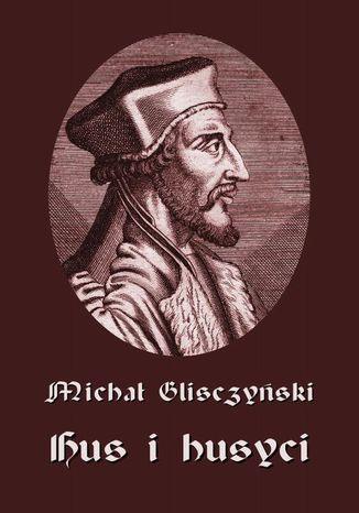 Okładka książki/ebooka Hus i husyci
