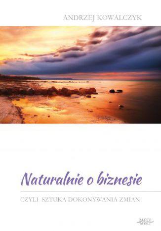Okładka książki/ebooka Naturalnie o biznesie