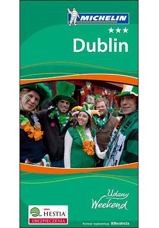 Okładka książki/ebooka Dublin. Udany Weekend Michelin. Wydanie 2