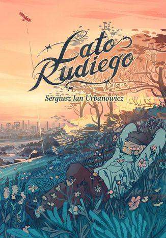 Okładka książki/ebooka Lato Rudiego