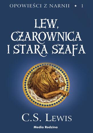 Okładka książki/ebooka Opowieści z Narnii. Lew, Czarownica i stara szafa