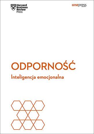 Okładka książki/ebooka Odporność. Inteligencja emocjonalna. Harvard Business Review