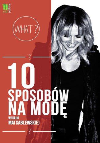 Okładka książki/ebooka 10 sposobów na modę według Mai Sablewskiej