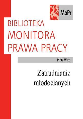 Okładka książki/ebooka Zatrudnianie młodocianych
