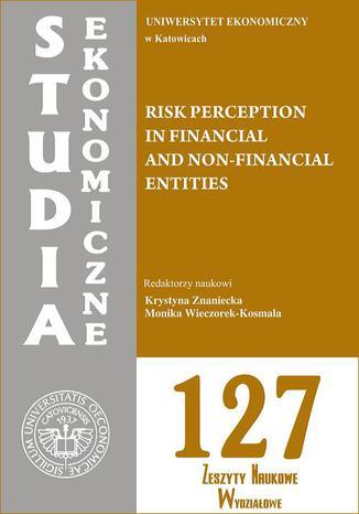 Okładka książki/ebooka Risk perception in financial and non-financial entities. SE 127