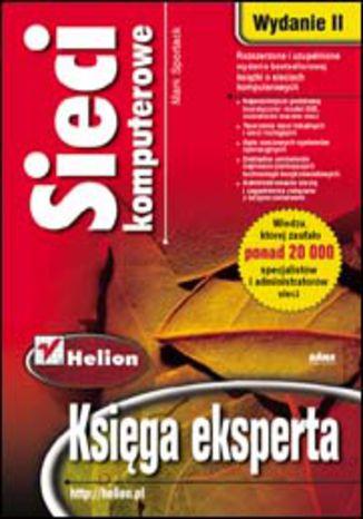 Okładka książki Sieci komputerowe. Księga eksperta. Wydanie II poprawione i  uzupełnione
