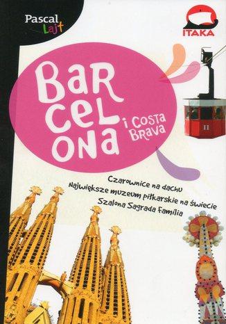 Okładka książki Barcelona i Costa Brava. Przewodnik Pascal Lajt