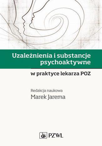 Okładka książki/ebooka Uzależnienia i substancje psychoaktywne w praktyce lekarza POZ