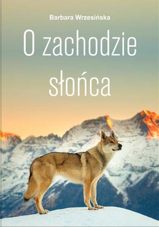 Okładka książki/ebooka O zachodzie słońca