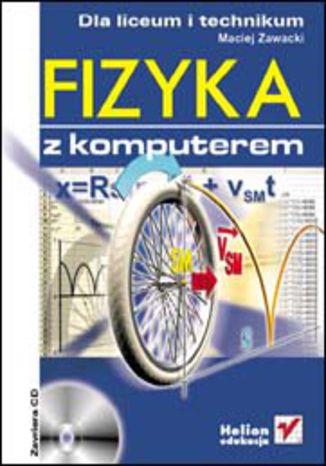 Okładka książki/ebooka Fizyka z komputerem dla liceum i technikum