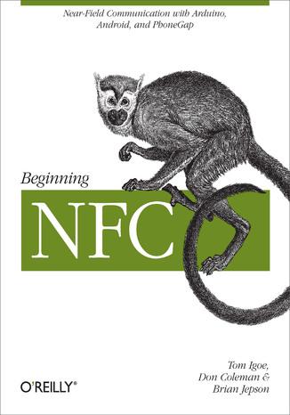 Okładka książki/ebooka Beginning NFC. Near Field Communication with Arduino, Android, and PhoneGap