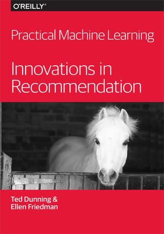 Okładka książki/ebooka Practical Machine Learning: Innovations in Recommendation