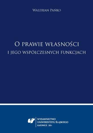 Okładka książki/ebooka O prawie własności i jego współczesnych funkcjach