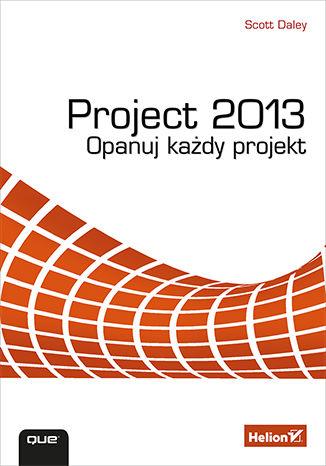 Okładka książki/ebooka Project 2013. Opanuj każdy projekt