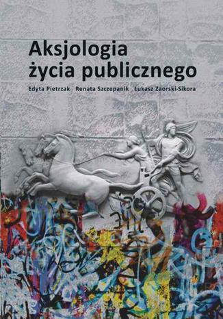 Okładka książki/ebooka Aksjologia życia publicznego