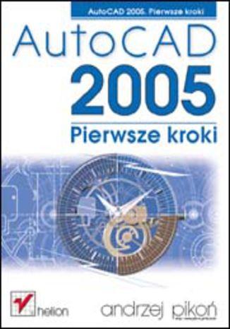 Okładka książki/ebooka AutoCAD 2005. Pierwsze kroki
