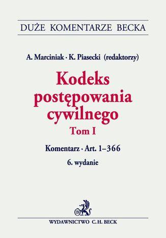 Okładka książki/ebooka Kodeks postępowania cywilnego. Tom I. Komentarz do art. 1-366