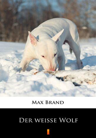 Okładka książki/ebooka Der weiße Wolf