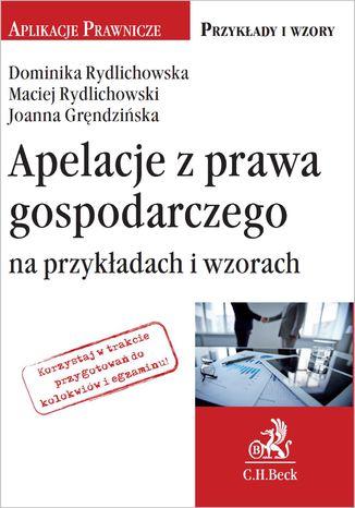 Okładka książki/ebooka Apelacje z prawa gospodarczego na przykładach i wzorach