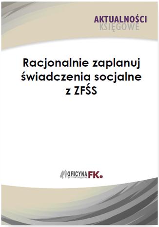 Okładka książki/ebooka Racjonalnie zaplanuj świadczenia socjalne z ZFŚS