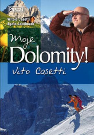 Okładka książki/ebooka Moje Dolomity! Subiektywny przewodnik Pascal