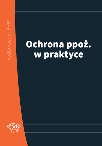 Okładka książki/ebooka Ochrona ppoż. w praktyce 2014