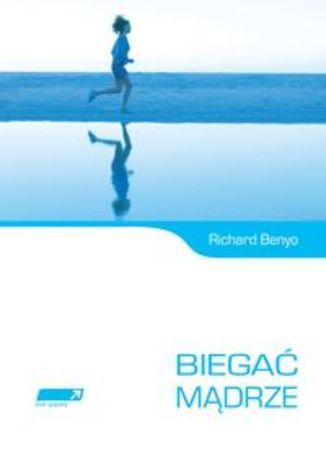 Okładka książki/ebooka Biegać mądrze