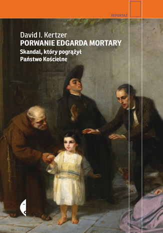 Okładka książki/ebooka Porwanie Edgarda Mortary. Skandal, który pogrążył Państwo Kościelne