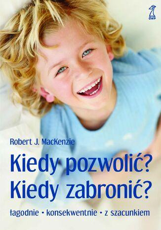 Okładka książki/ebooka Kiedy pozwolić? Kiedy zabronić?