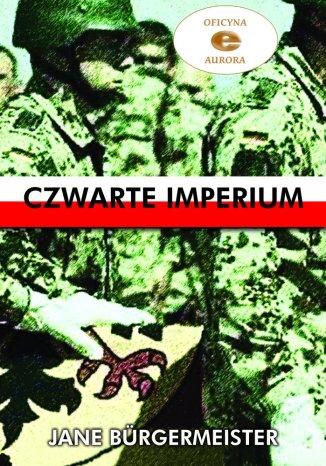 Okładka książki/ebooka Czwarte Imperium