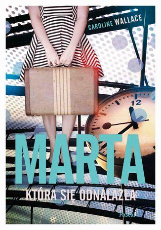 Okładka książki/ebooka Marta, która sie odnalazła