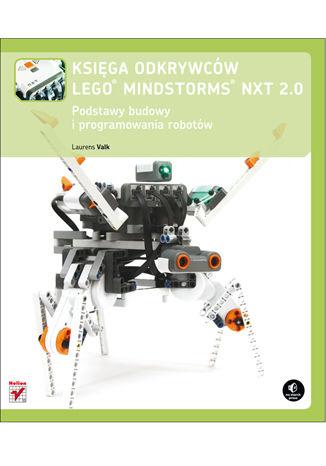 Okładka książki/ebooka Księga odkrywców LEGO Mindstorms NXT 2.0. Podstawy budowy i programowania robotów