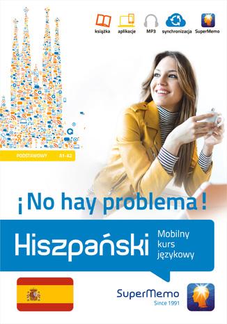 Okładka książki/ebooka Hiszpański No hay problema! Mobilny kurs językowy (poziom podstawowy A1-A2)