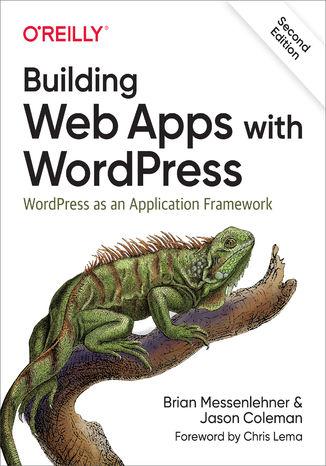 Okładka książki/ebooka Building Web Apps with WordPress. WordPress as an Application Framework. 2nd Edition