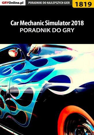 Okładka książki/ebooka Car Mechanic Simulator 2018 - poradnik do gry
