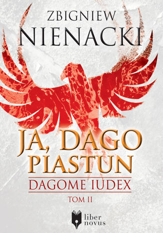 Okładka książki/ebooka Dagome Iudex (Tom 2). Ja, Dago Piastun