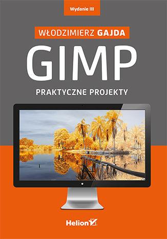 Okładka książki/ebooka GIMP. Praktyczne projekty. Wydanie III