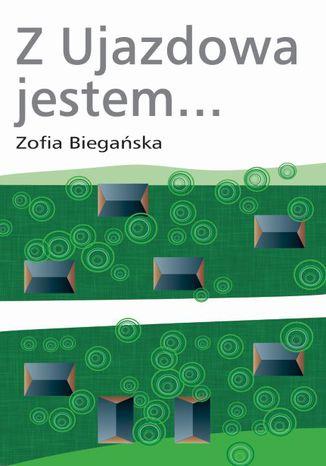 Okładka książki/ebooka Z Ujazdowa jestem