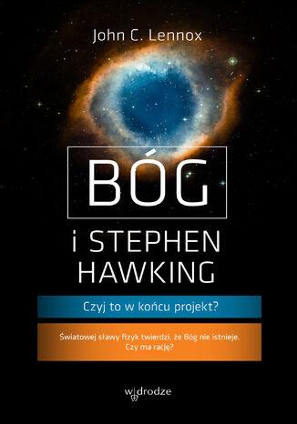 Okładka książki/ebooka Bóg i Stephen Hawking. Czyj to w końcu projekt?