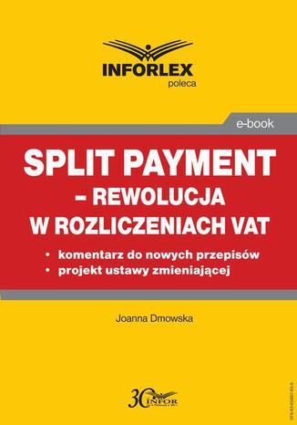 Okładka książki/ebooka Split payment  rewolucja w rozliczeniach VAT
