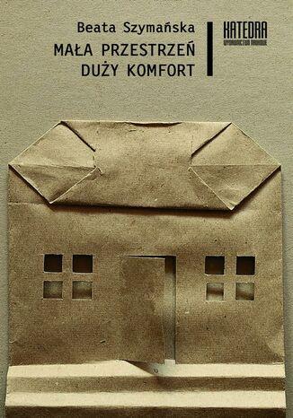 Okładka książki/ebooka Mała przestrzeń, duży komfort