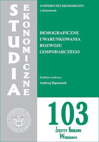 Okładka książki/ebooka Demograficzne uwarunkowania rozwoju gospodarczego. SE 103