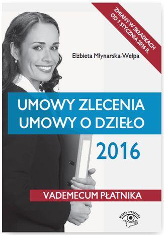 Okładka książki/ebooka Umowy zlecenia. Umowy o dzieło 2016