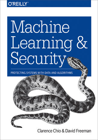 Okładka książki/ebooka Machine Learning and Security. Protecting Systems with Data and Algorithms