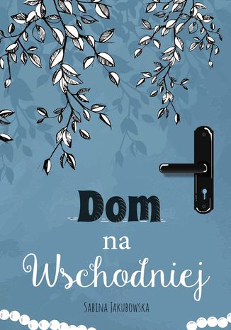 Okładka książki/ebooka Dom na Wschodniej