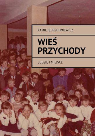 Okładka książki/ebooka Wieś Przychody