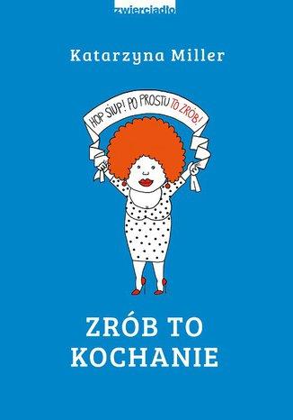 Okładka książki/ebooka Zrób to kochanie