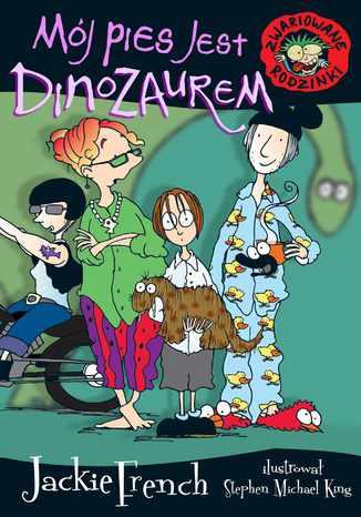 Okładka książki/ebooka Zwariowane rodzinki. Mój pies jest dinozaurem