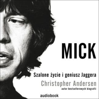 Okładka książki Mick. Szalone życie i geniusz Jaggera