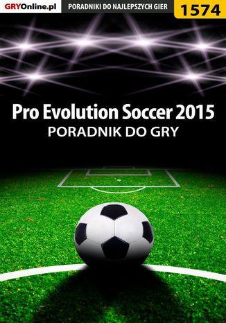 Okładka książki/ebooka Pro Evolution Soccer 2015 - poradnik do gry